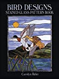 Relei, Carolyn: Bird Designs Stained Glass Pattern Book