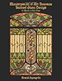 Lyongrun, Arnold: Masterpieces of Art Nouveau Stained Glass Design: 91 Motifs in Full Color
