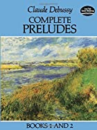 Complete Preludes, Books 1 and 2 by Claude…