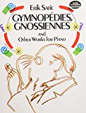 Satie, Erik: Gymnopedies, Gnossiennes and Other Works for Piano