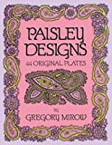 Mirow, Gregory: Paisley Designs: 44 Original Plates