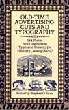 Saxe, Stephen O.: Old Time Advertising Cuts and Typography: 184 Plates from the Boston Type and Stereotype Foundry Catalog