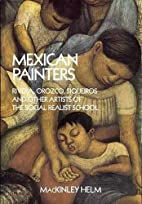 Modern Mexican Painters by MacKinley Helm