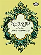Symphonies Nos. 5, 6, and 7 in Full Score by…
