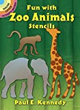 Kennedy, Paul E.: Fun With Zoo Animals Stencils