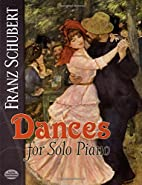 Dances for Solo Piano by Franz Schubert