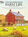 Smith, A. G.: Old-Fashioned Farm Life Coloring Book: Nineteenth-Century Activities on the Firestone Farm at Greenfield Village