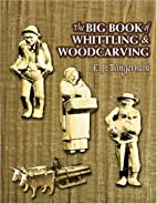 The Big Book of Whittling and Woodcarving by…