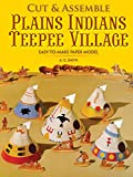 Smith, A. G.: [ [ [ Easy-To-Make Plains Indians Teepee Village[ EASY-TO-MAKE PLAINS INDIANS TEEPEE VILLAGE ] By Smith, A. G. ( Author )Mar-01-1990 Paperback