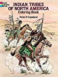 Copeland, Peter F.: Indian Tribes of North America Coloring Book