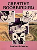 Johnson, Pauline: Creative Bookbinding