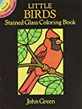 Green, John: Little Birds Stained Glass Coloring Book (Dover Stained Glass Coloring Book)