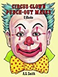 Smith, A. G.: Circus Clown Punch-Out Masks