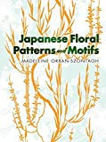 Orban-Szontagh, Madeleine: Japanese Floral Patterns and Motifs (Dover Pictorial Archive)