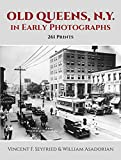 Seyfried, Vincent F.: Old Queens, N.Y. in Early Photographs