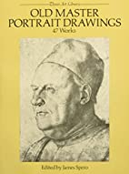 Old Master Portrait Drawings: 47 Works by…