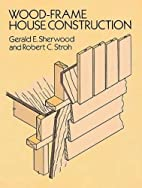 Wood-Frame House Construction by Gerald E.…