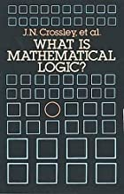 What is Mathematical Logic? by Christopher…