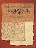 Studley, Vance: The Art and Craft of Handmade Paper