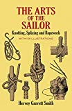 Smith, Hervey Garrett: The Arts of the Sailor: Knotting, Splicing and Ropework