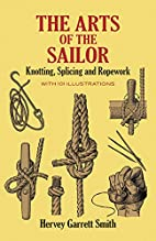 The Arts of the Sailor: Knotting, Splicing…