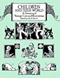 Johnson, Judy: Children and Their World: A Treasury of Vintage Cuts and Illustrations