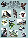 Audubon, John James: Audubon Bird Stickers in Full Color: 53 Pressure-Sensitive Designs