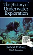 The History of Underwater Exploration by…