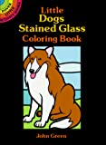 Green, John: Little Dogs Stained Glass Coloring Book (Dover Little Activity Books)