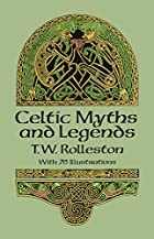 Myths and Legends of the Celtic Race by T.…