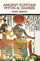 Ancient Egyptian Myths and Legends by Lewis…