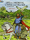 Green, John: Life in a Medieval Castle and Village Coloring Book