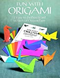 Dover: Fun with Origami: 17 Easy-to-Do Projects and 24 Sheets of Origami Paper (Dover Origami Papercraft)