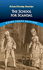 The School for Scandal by Richard Brinsley…
