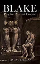 Blake: Prophet Against Empire by David V.…
