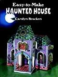 Bracken, Carolyn: Easy-to-Make Haunted House