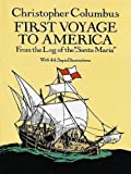 "Columbus, Christopher: First Voyage to America: From the Log of the ""Santa Maria"" (Dover Children's Classics)"