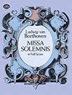 Missa Solemnis in D, op. 123 [full score] by…