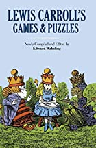 Lewis Carroll's Games and Puzzles by Lewis&hellip;