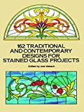 Wallach, Joel: 162 Traditional and Contemporary Designs for Stained Glass Projects