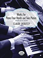 Works for piano four hands and two pianos -…