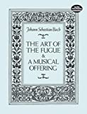 Bach, Johann Sebastian: The Art of the Fugue & A Musical Offering (Dover Chamber Music Scores)