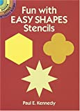 Kennedy, Paul E.: Fun with Easy Shapes Stencils (Dover Little Activity Books)