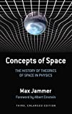 Jammer, Max: Concepts of Space: The History of Theories of Space in Physics