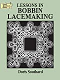 Southard, Doris: Lessons in Bobbin Lacemaking