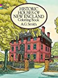 A. G. Smith: Historic Houses of New England Coloring Book (Dover History Coloring Book)