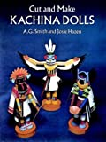 Smith, A. G.: Cut and Make Kachina Dolls