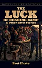 The Luck of Roaring Camp and Other Short…