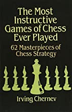 The Most Instructive Games of Chess Ever…