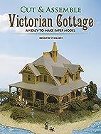 Cut & Assemble Victorian Cottage by Edmund…